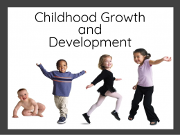 Childhood Growth and Development